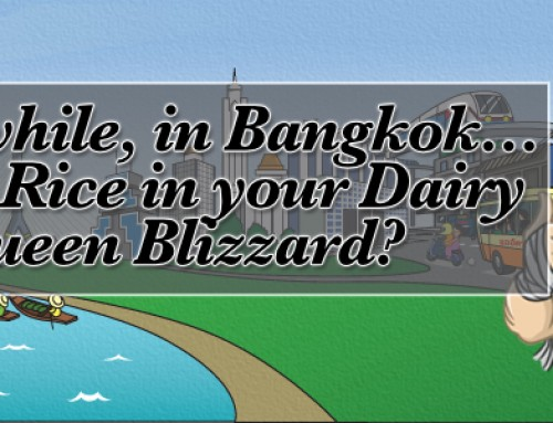 Meanwhile, in Bangkok…Sticky Rice in your Dairy Queen Blizzard?